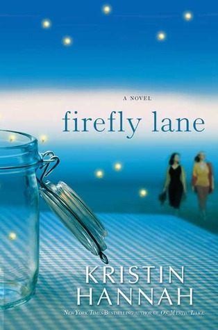 Good Reads Thursday- Firefly Lane by Kristin Hannah