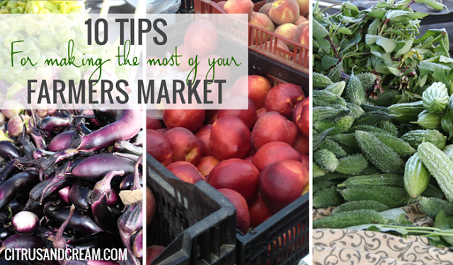 10 Tips to Make the Most of your Farmers Market!