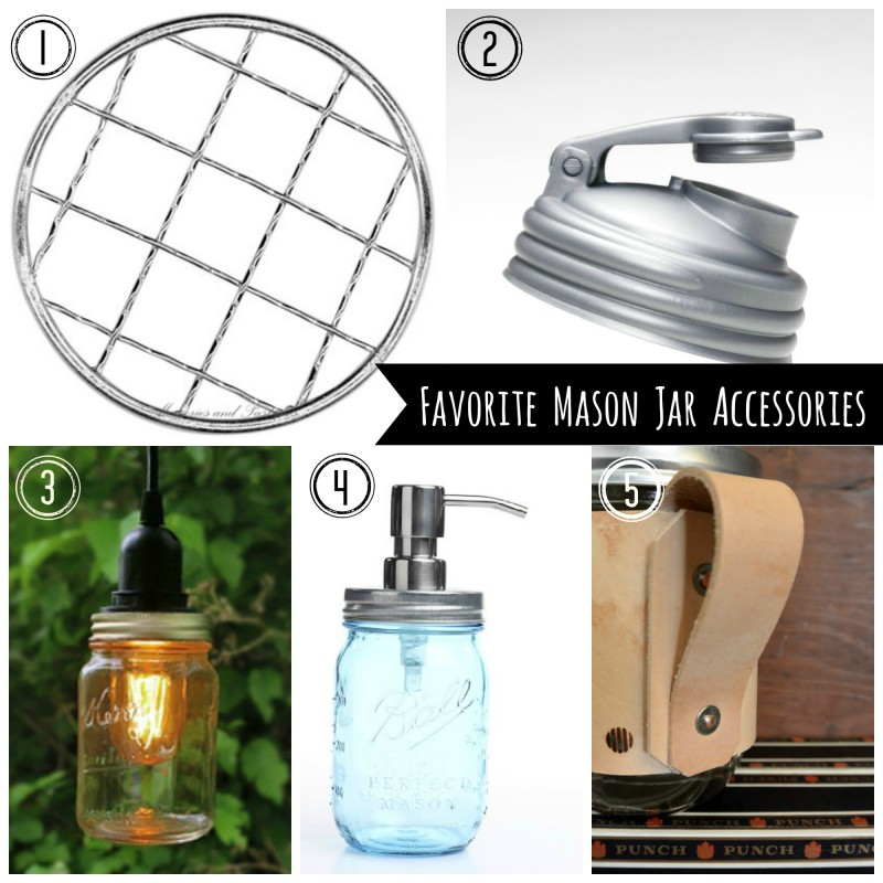 Favorite Mason Jar Accessories
