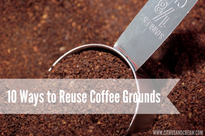 10 Ways to Reuse your Coffee Grounds!