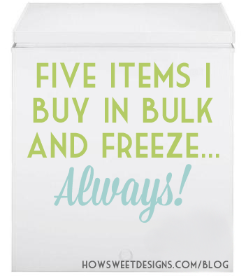 Five essentials I buy in bulk and freeze…always!