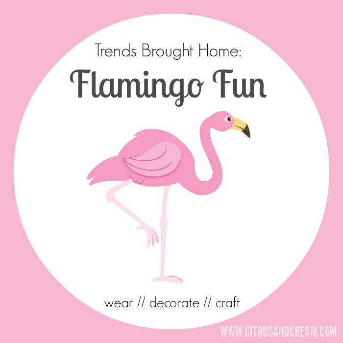 Trends Brought Home: Flamingo Fun